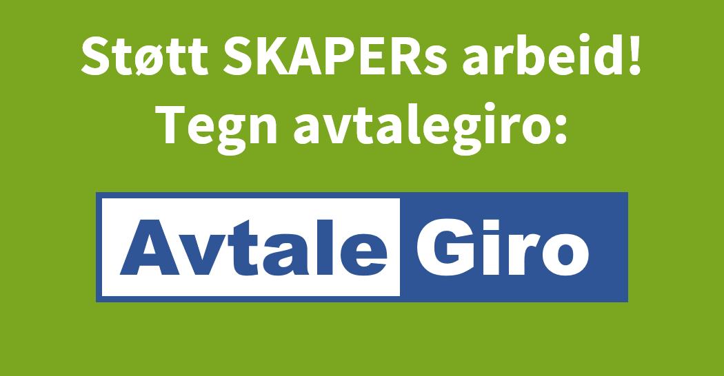 Støtt SKAPERs arbeid via AvtaleGiro